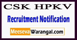 Chaudhary Sarwan Kumar Himachal Pradesh Krishi Vishvavidyalaya Recruitment Notification 2017 Last Date 30-06-2017
