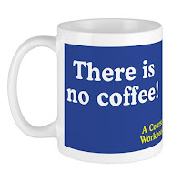 There is no coffee! - ACIM Mug