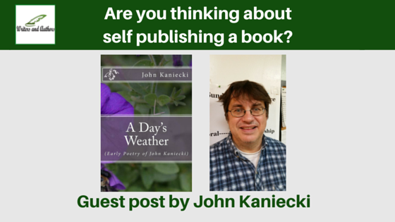 Are you thinking about self publishing a book?, guest post by John Kaniecki