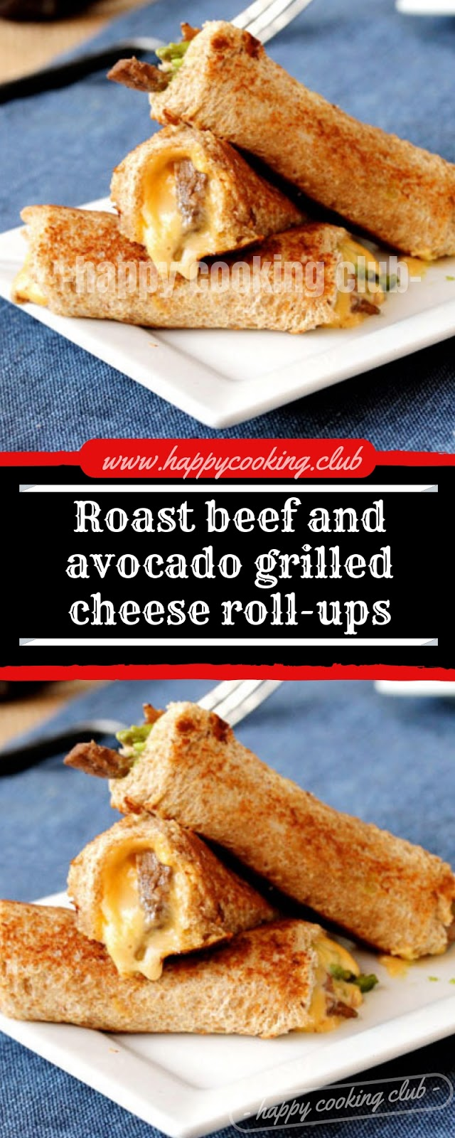Roast beef and avocado grilled cheese roll-ups