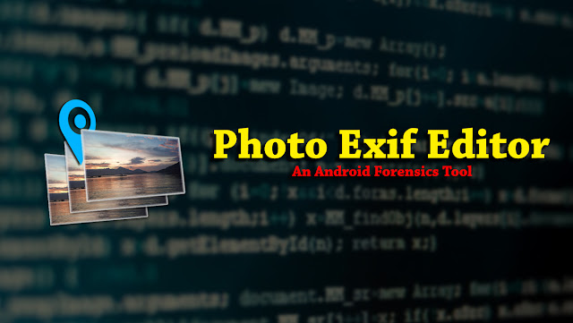 Photo Exif Editor - An Android Forensics Tool