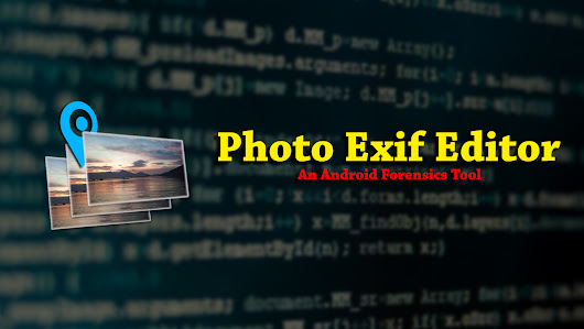 Photo Exif Editor - An Android Forensic Tool