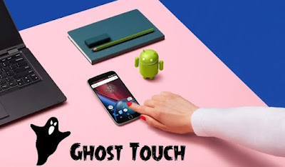 Mengatasi Layar Android Mengalami Ghost Touch