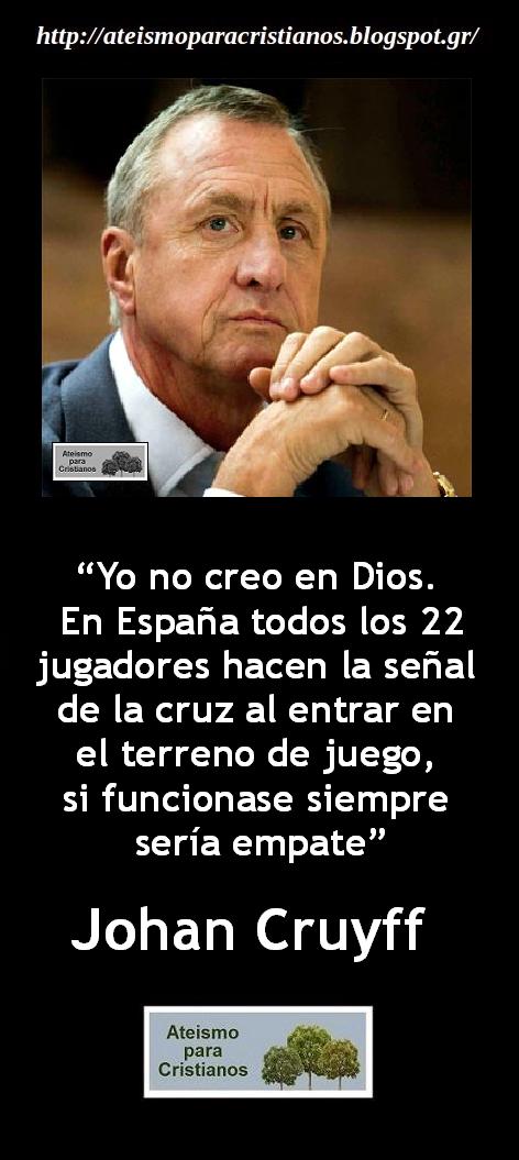 Ateismo Para Cristianos Frases Célebres Ateas Johan Cruyff