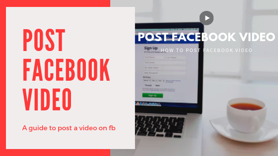 How To Post Video On Facebook<br/>