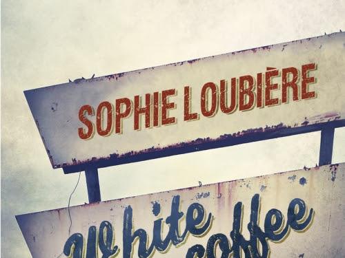White coffee de Sophie Loubière