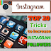 Top 20 Best Tips On How To Increase Instagram Followers | Top 20 Quick Tips On How To Get Followers on Instagram