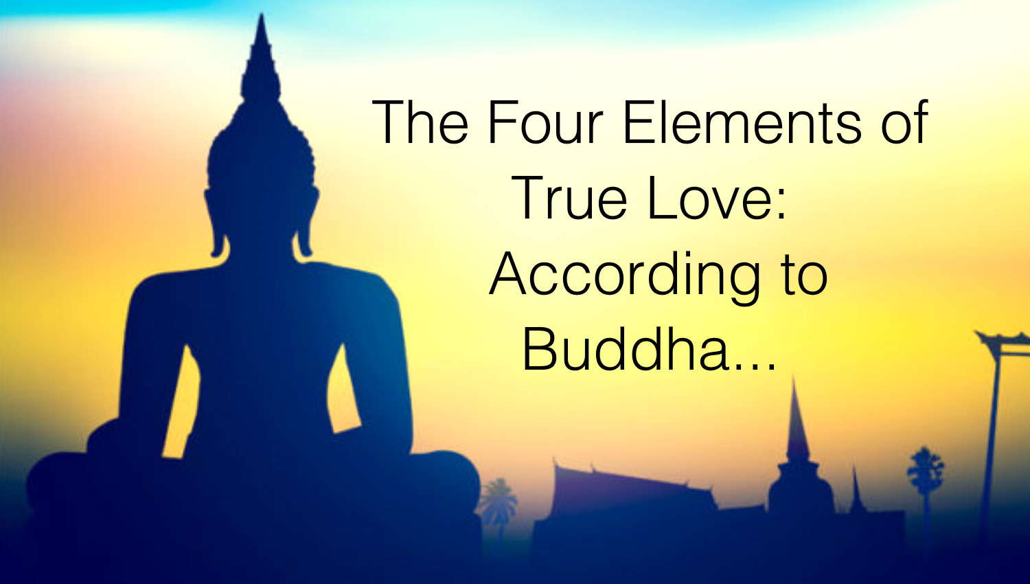 awesome quotes according to buddha these are the four