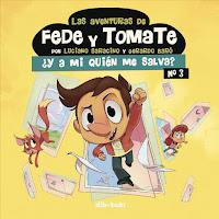 Las aventuras de Fede y Tomate 3