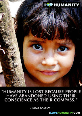 Humanity is lost because people have abandoned using their conscience as their compass. Suzy Kassem.