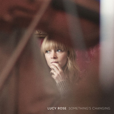 Lucy Rose - Something's Changing - Album Download, Itunes Cover, Official Cover, Album CD Cover Art, Tracklist