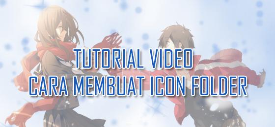 Tutorial Cara Membuat ICON FOLDER [Video]