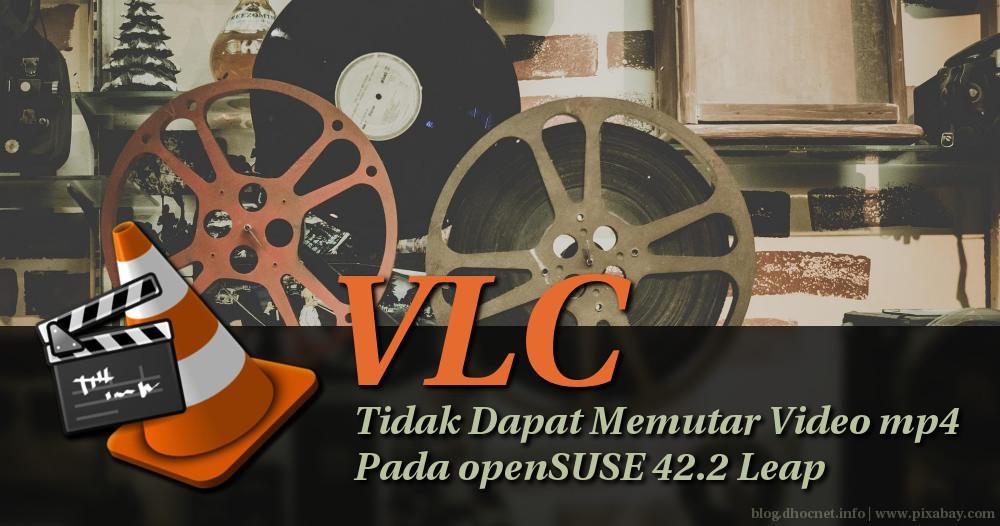 VLC Tidak Dapat Memutar Video MP4 Pada openSUSE 42.2 Leap