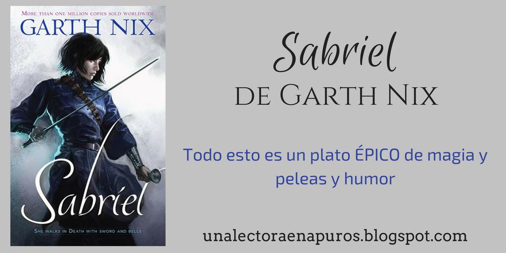 Sabriel, de Garth Nix | Todo esto es un plato ÉPICO de magia y peleas y humor