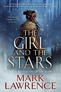 The Girl and the Stars (Book of the Ice #1) by Mark Lawrence