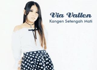 Lirik Lagu Kangen Setengah Mati - Via Vallen dari album hits dangdut koplo, download album dan video mp3 terbaru 2018 gratis
