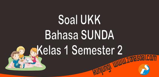 Latihan Soal UKK Bahasa Sunda Kelas 1 Semester 2 dan Kunci Jawaban