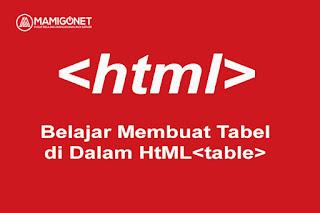 Belajar Membuat Tabel di HTML