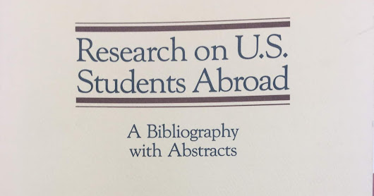 "Found in Bury Book International Education Library & Archive: ""Research on U.S. Students Abroad: A Bibliography with Abstracts"" (1989)"