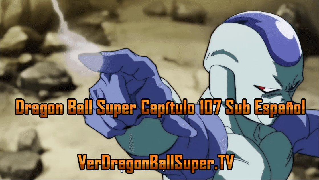 Dragon Ball Super Capítulo 107 Sub Español