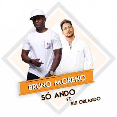 Bruno Moreno feat Rui Orlando - Só Ando
