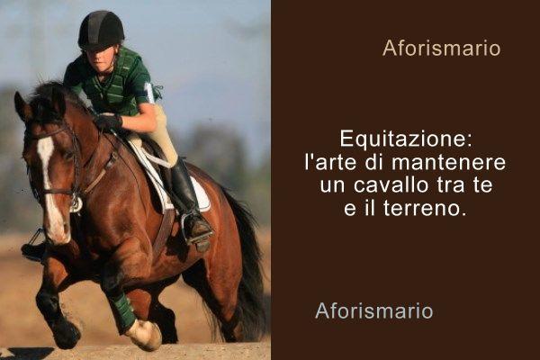 abbastanza Aforismario®: Equitazione - Frasi sull'Andare a Cavallo JR67