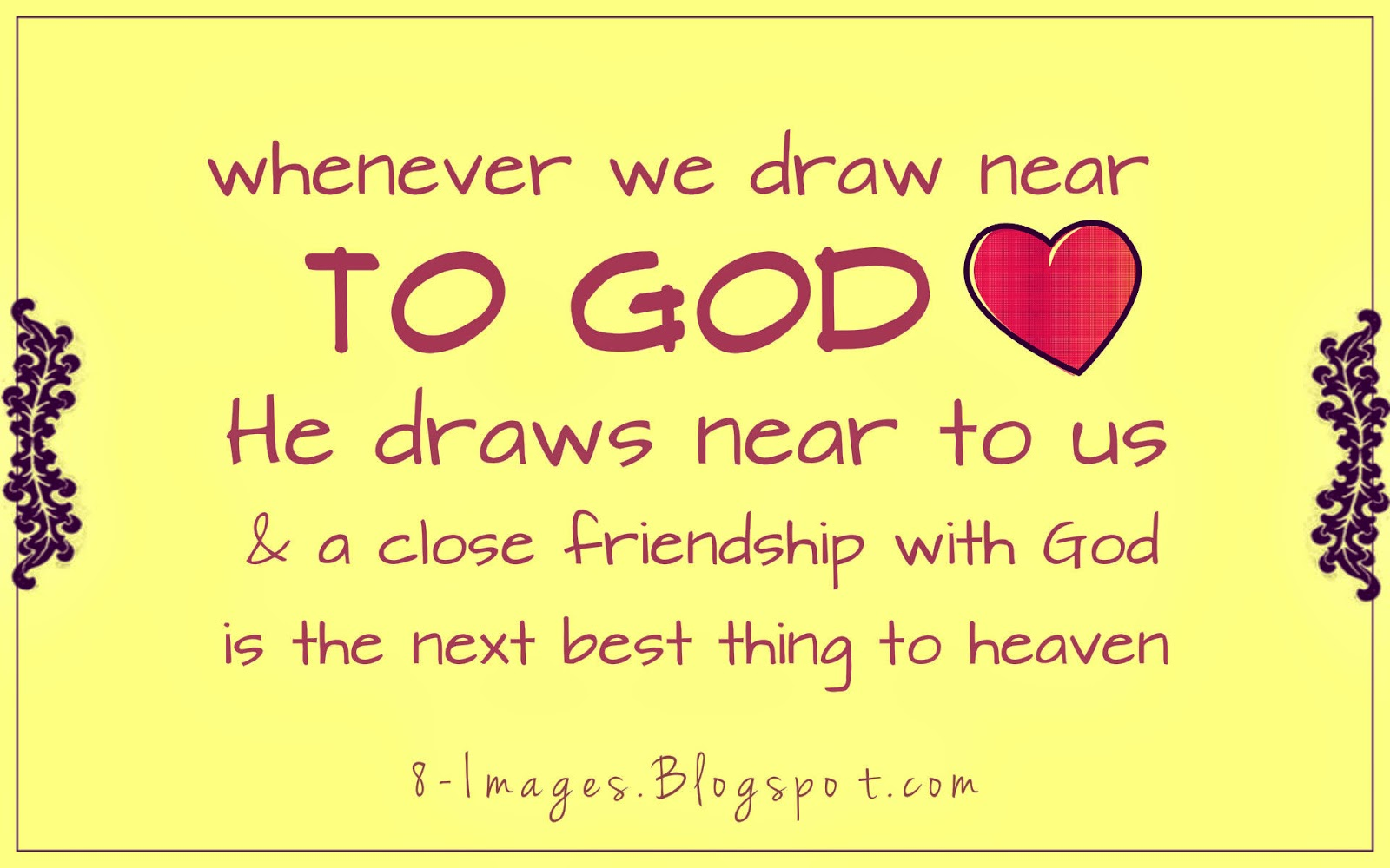 When We Draw Near To God He Draws Near To Us And A Close Friendship