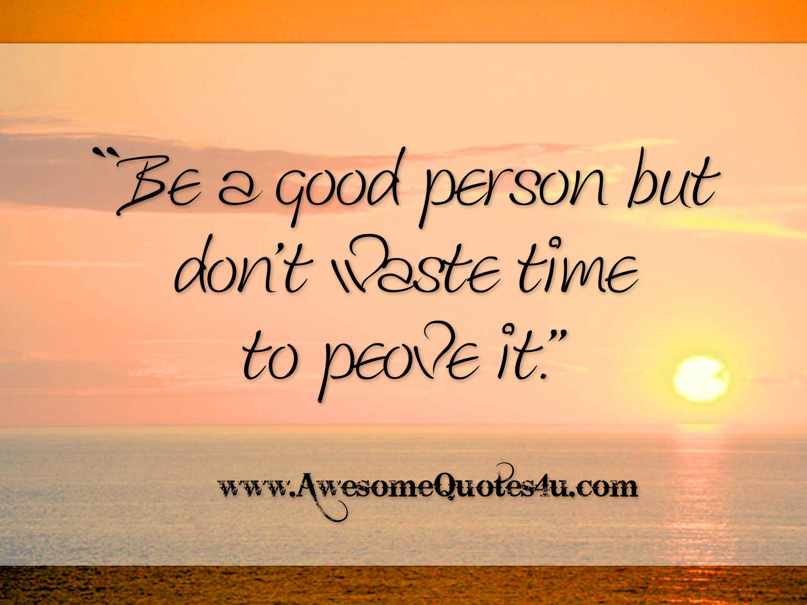 I Am A Good Person Quotes: Awesome Quotes: August 2013