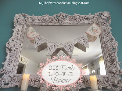 DIY Doily Love Banner mythriftstoreaddiction.blogspot.com Create your own banner with paper doilies!