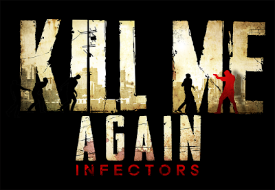 Kill Me Again: Infectors