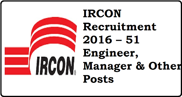 IRCON Recruitment 2016 – 51 Engineer, Manager & Other Posts/2016/07/ircon-recruitment-2016-51-engineer-manager-and-other-posts.html