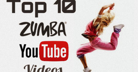 Top 10: My Favorite Youtube Zumba Videos