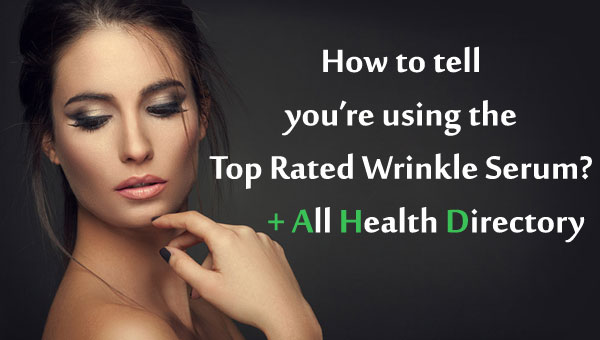 How to tell you're using the Top Rated Wrinkle Serum?