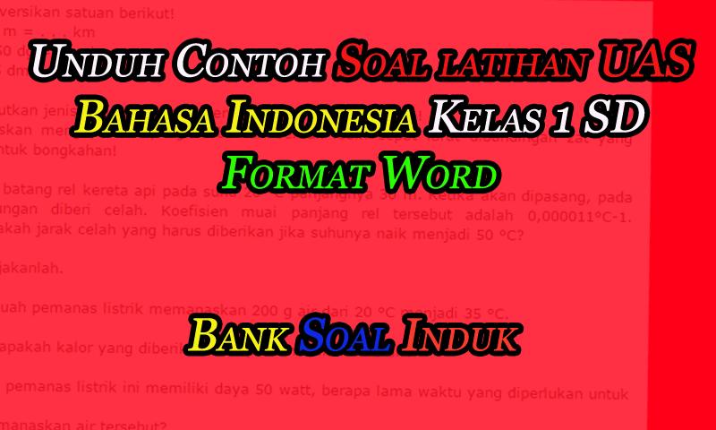 Unduh Contoh Soal latihan UAS Bahasa Indonesia Kelas 1 SD Format Word