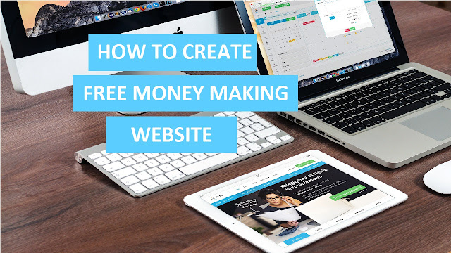 how to create free money making website