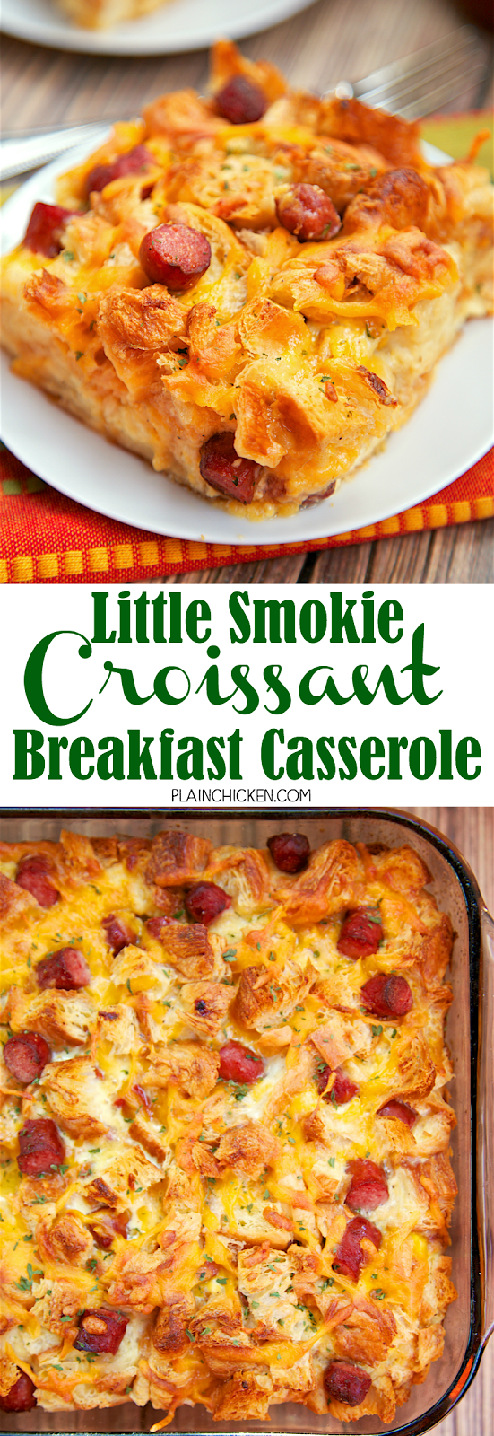 Little Smokie Croissant Breakfast Casserole - Buttery croissants, cheddar cheese, little smokies, eggs and milk. This casserole is assembled the night before and refrigerated overnight. Perfect for an easy weekday breakfast or overnight guests. We like to have this for dinner too! SO good! Everyone love this casserole!