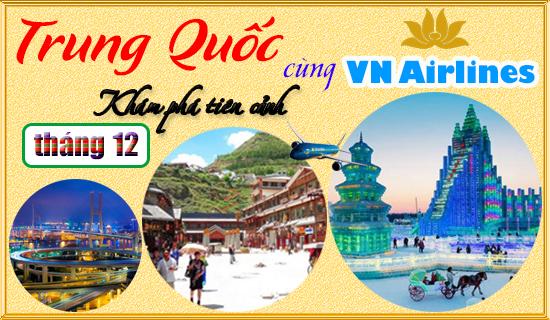 Giá vé máy bay đi Trung Quốc tháng 12 Vietnam Airlines