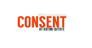 "[Xtras] ""Consent"" By Comrade Rotimi Ibitoye (Q's & A's)"