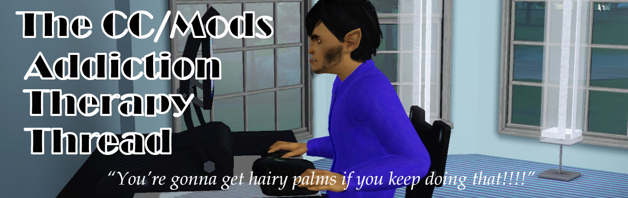 The Sims 3 CC/Mods Addiction Therapy Thread — The Sims Forums