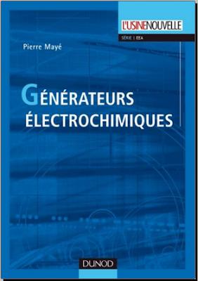 Télécharger Livre Gratuit Générateurs électrochimiques - piles, accumulateurs et piles à combustibles pdf