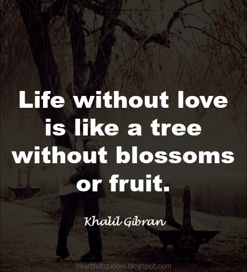 Quotes About Life Without Love: Heartfelt Love And Life Quotes