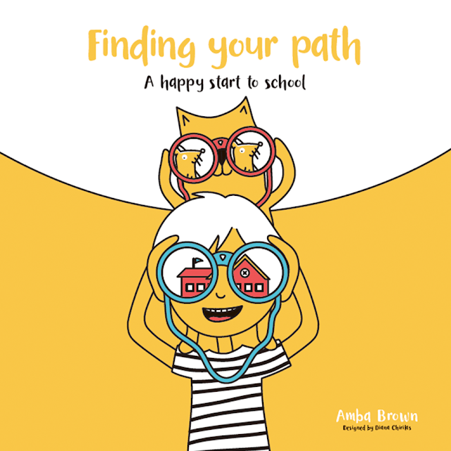 Finding Your Path:A Happy Start to School by Amba Brown