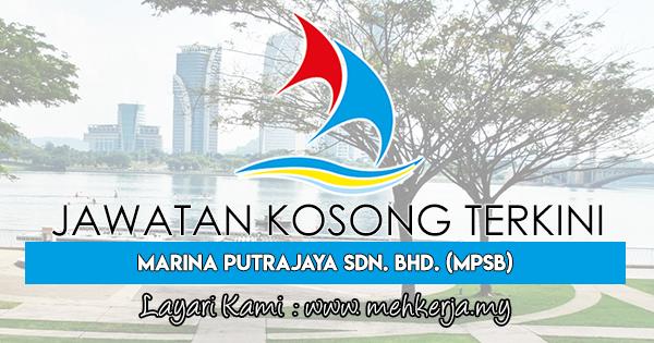 Jawatan Kosong Terkini 2018 di Marina Putrajaya Sdn. Bhd. (MPSB)