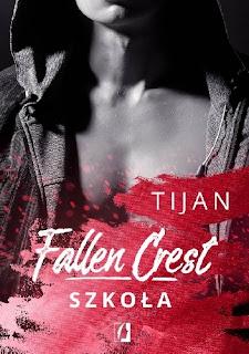 """(PRZEDPREMIEROWO) """"Fallen Crest. Szkoła"""" Tijan"""