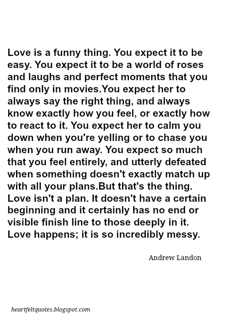 You Expect It To Be Easy. You Expect It To Be A World Of Roses And Laughs  And Perfect Moments That You Find Only In Movies.