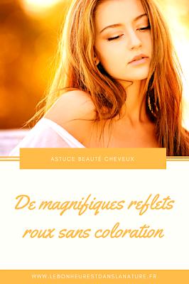 comment obtenir des reflets roux sans coloration cheveux