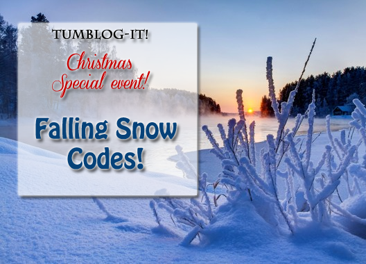 Falling Snow Codes! Cause Christmas is here! (Special Event) ~ Tumblog-it!