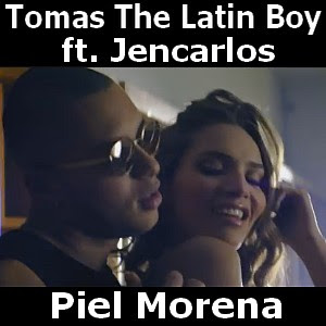 Tomas The Latin Boy, Jencarlos - Piel Morena