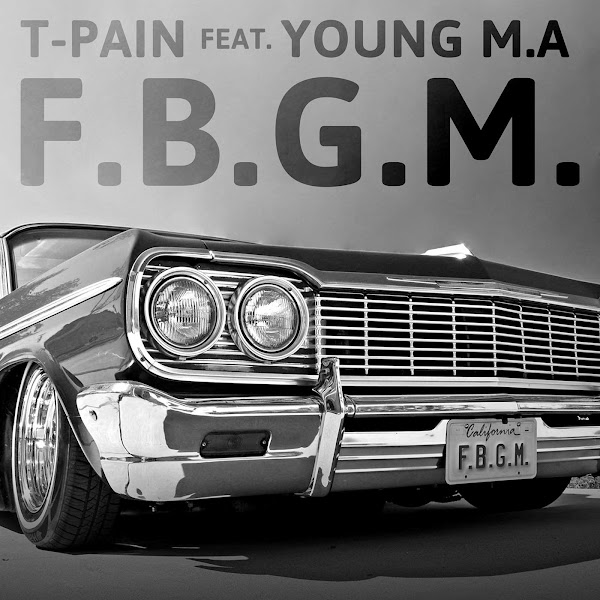 T-Pain - F.G.B.M. (feat. Young M.A.) - Single Cover