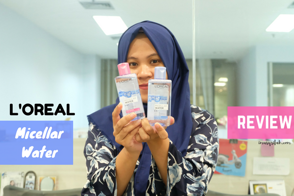 L'oreal Paris Micellar Water Review: Moisturizing vs Refreshing